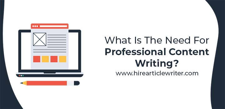 What Is The Need For Professional Content Writing